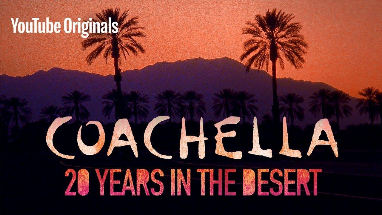 หนังสารคดี Coachella: 20 Years in the Desert ปล่อยให้ชมบน YouTube ดูแบบจุใจกว่า 1 ชั่วโมง 40 นาที
