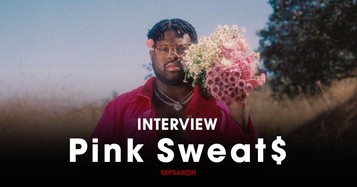 สัมภาษณ์: Pink Sweat$ ศิลปินอาร์แอนด์บีผู้หวังเปลี่ยนโลกเป็นสีชมพู