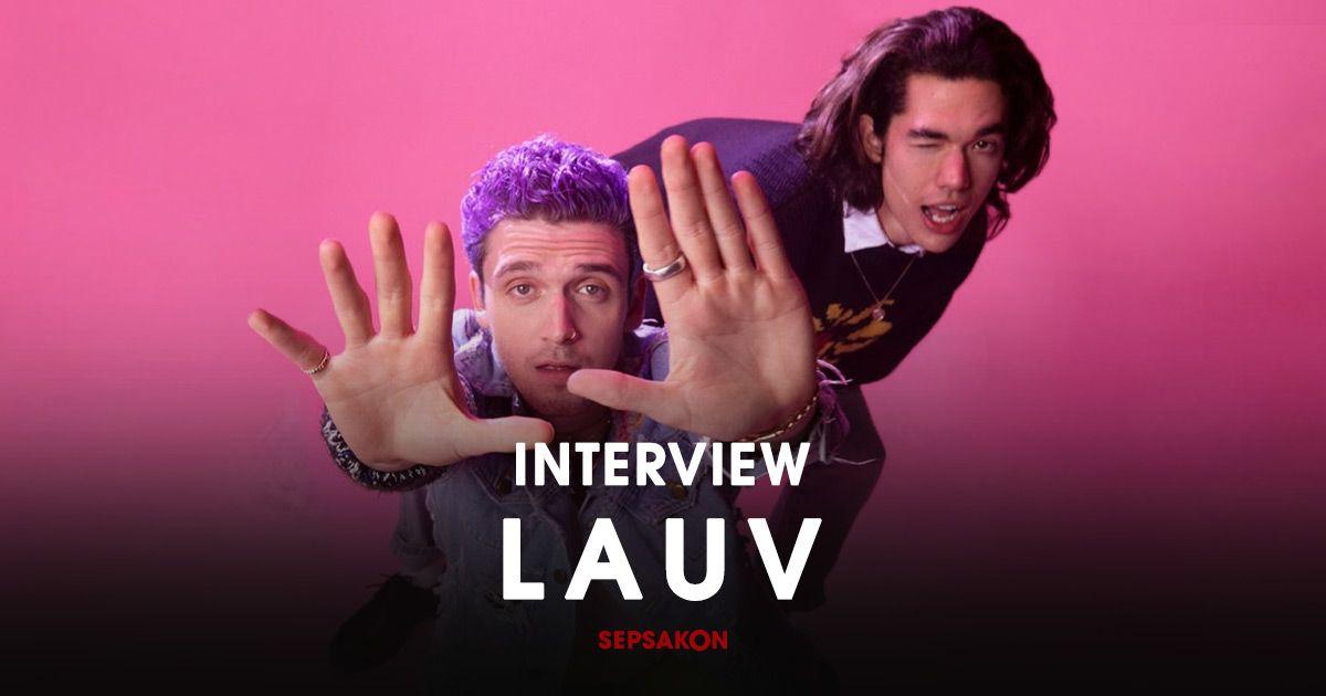 """สัมภาษณ์ : Lauv การร่วมงานดรีมทีมกับ Conan Gray ในซิงเกิ้ล """"Fake"""""""